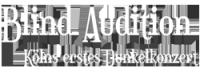 Blind Audition Köln